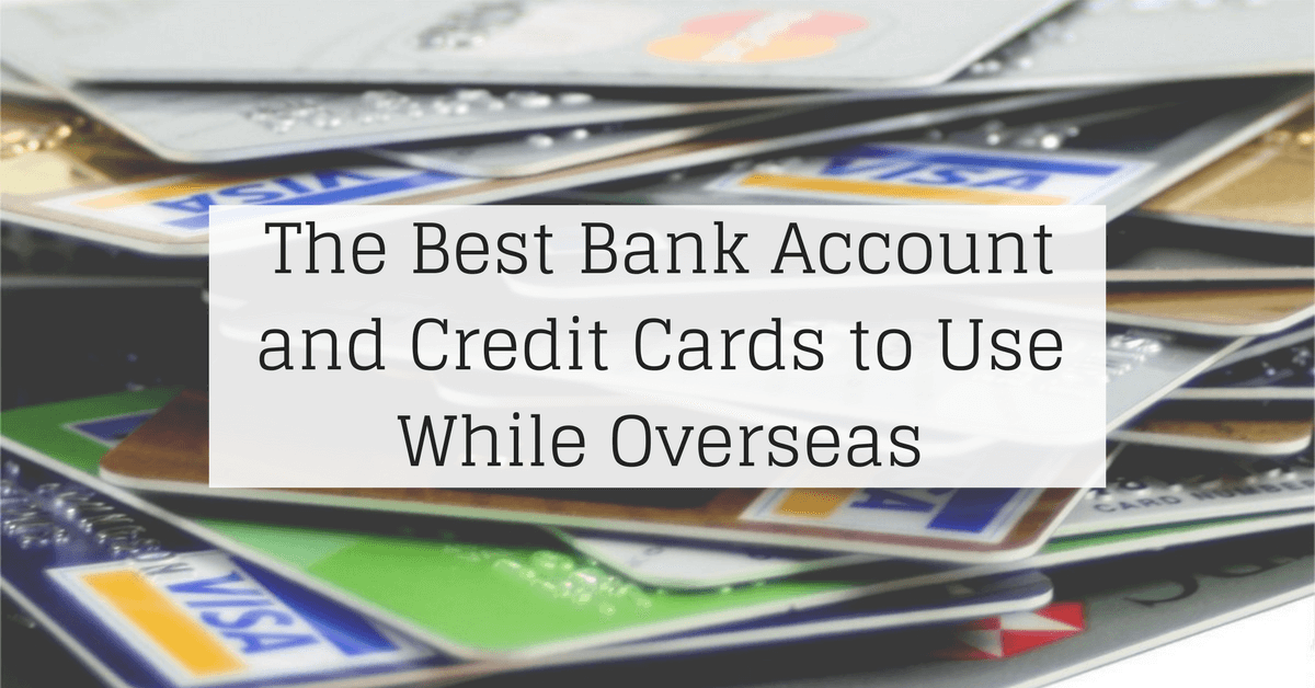 Best Credit Card To Use When Traveling Abroad